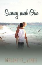 Sunny&Gin {Book One} by Dragonette_Zombie