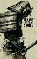 The Way Of The Sword (RWBY x Male Samurai Reader) by GeekAsianGamer