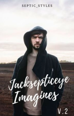 Jacksepticeye Imagines - V.2 by Septic_Styles