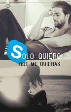 Solo Quiero Que Me Quieras [Pablo Alborán] [TERMINADA] by SolangeDalSanto