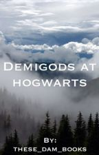 Demigods at Hogwarts by these_dam_books