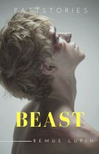 BEAST- REMUS LUPIN by PattStories