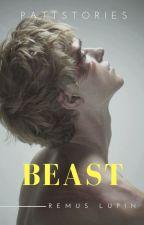 Beast- Remus Lupin by PattStories