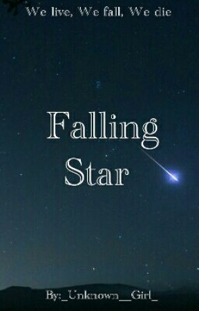 Falling Star  by _Unknown__Girl_