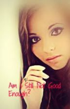 Am I Still Not Good Enough? (Harry Styles) by TaylerLynn