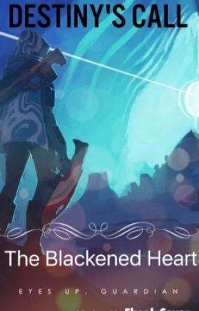Destiny: The Blackened Heart by ThatOneWriter2001
