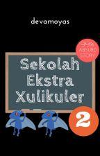 Sekolah Ekstra Xulikuler 2 by devamoyas