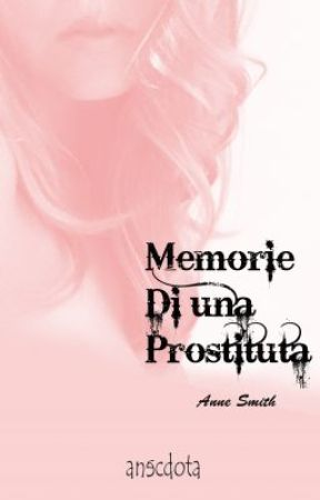 Memorie di una prostituta by AnneSmith31