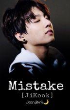 M I S T A K E • [JiKook] by Jeondanii
