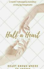 half a heart by fanyandra