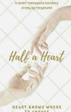half a heart by fanyandra