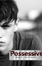 Possessive by The_Official_Geek