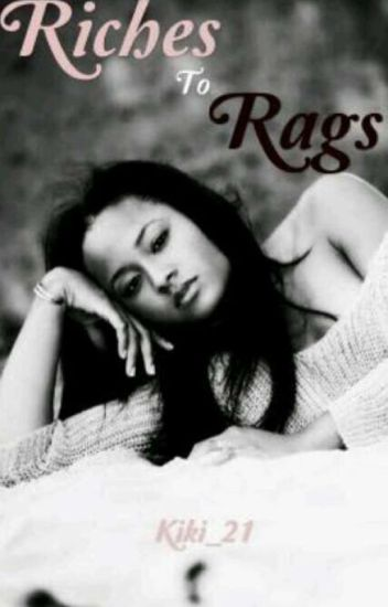 Riches to Rags (Completed)