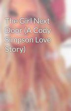 The Girl Next Door (A Cody Simpson Love Story) by NinaInParadise