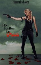 No Sueltes la pistola by Yimmerlys