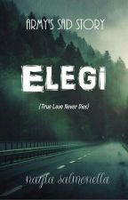 Elegi (army's sad story)/ongoing by NaylaSalmonella