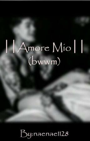 ||Amore Mio||bwwm by naenae1128