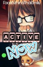Active Now by FaceBehindThatSmile