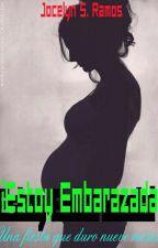 ¡Estoy embarazada! (Editando) by jabreonddy