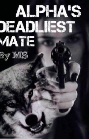 Alpha's Deadliest Mate by DreamerMS99