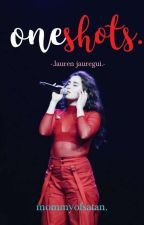 one shots. [lauren jauregui.] © by mommyofsatan