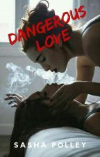 Dangerous Love by SashaPolley