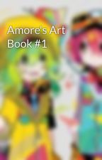 Amore's Art Book #1 by AmoreBooks