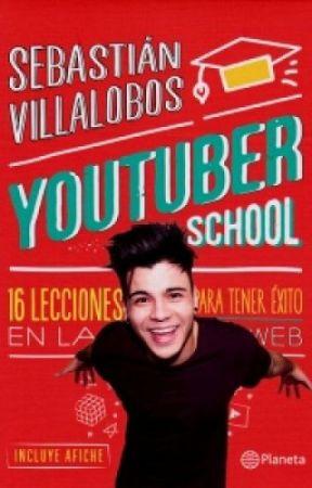 YouTuber School By Sebastian Villalobos by EditoriaPlaneta