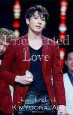 Unexpected Love [COMPLETE]    J.JK by KimYoonaJAE
