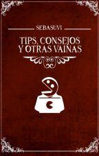 Tips, Consejos y Otras Vainas by Sebasuvi