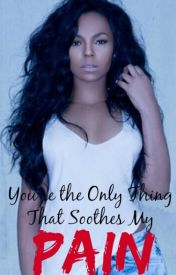 You're the Only Thing That Soothes My Pain  [EDITING] by Unknown_Levels