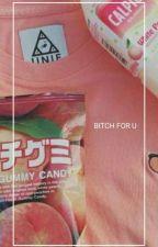Bitch for U •Yoonmin by ichigo_maru