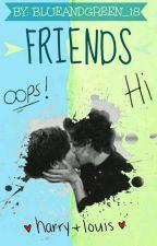 Friends♡|| L.S by Blueandgreen_18