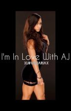 Im In Love With AJ Lee (Dean Ambrose & AJ Lee Love Story) by xLoveMariax