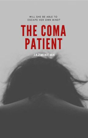 The Coma Patient by jazminemh