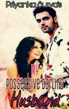 Manan ff My Possessive Darling Husband by Priyankasurya