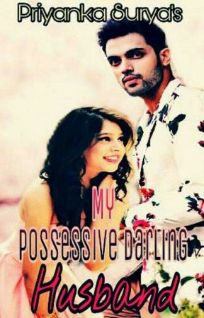 Manan ff My Possessive Darling Husband by Priyankasurya