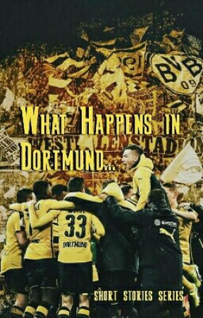 What Happens in Dortmund...   football one shots [EN] by jujudraxler