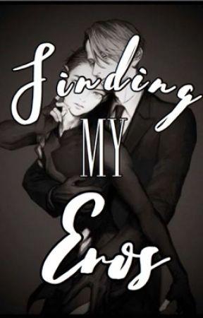 Finding My Eros by BroadwayTrashCan