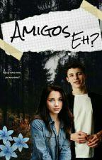 Amigos, Eh?...    [Editando] by DianaECT