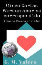 Cinco Cartas Para Un Amor No Correspondido by Nov14_96