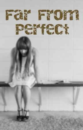 Far from Perfect  by Armeen14