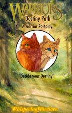 Destiny Path: A Warrior Cat Roleplay by WhisperingWarriors