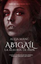 """Abigaíl """"La alegría de papá""""© by AlejaManc"""