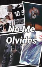 No Me Olvides (Mario Bautista y Juanpa Zurita ) by AngieMiramontes