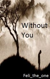Without You [Blanna] by Feli_the_one