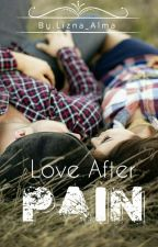 Love After Pain (Pending) by lizna_alma
