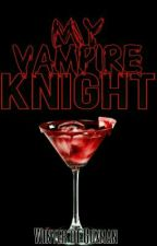 My Vampire Knight [COMPLETED] by winteeeeeeer