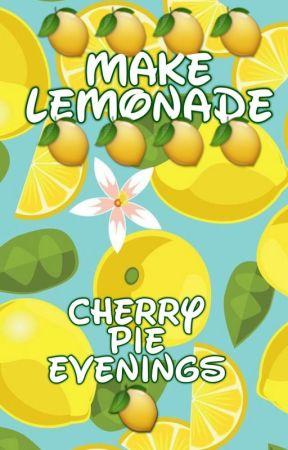 Make Lemonade by CherryPieEvenings