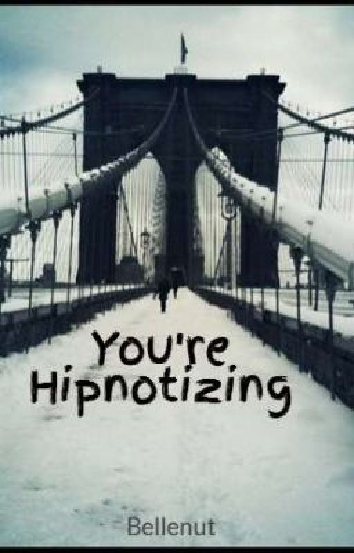You're Hipnotizing by Bellenut
